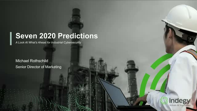 2020 Predictions - What We Are Likely To See Next In Industrial Cyber Security