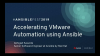 Accelerating VMware automation using Ansible