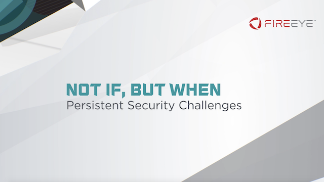 Not If, but When: Persistent Security Challenges