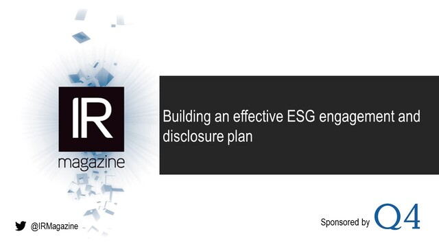 IR Magazine Webinar – Building an effective ESG engagement and disclosure plan