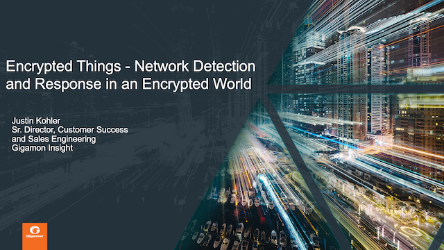 Encrypted Things - Network Detection and Response in an Encrypted World