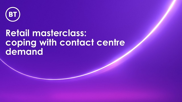 Retail masterclass: coping with contact centre demand