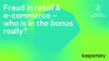Fraud in retail & e-commerce – who is in the bonus really?