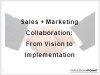 Sales & Marketing Collaboration: From Vision to Implementation