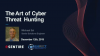 The Art of Cyber Threat Hunting