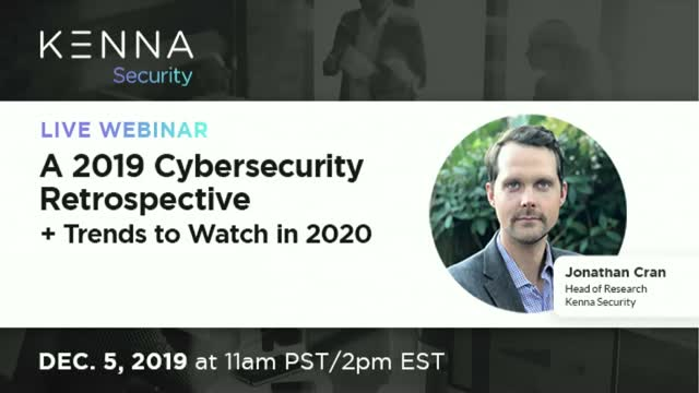 A 2019 Cybersecurity Retrospective and Trends to Watch in 2020