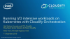 Running I/O intensive workloads on Kubernetes with Cloudify Orchestration