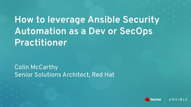 How to Leverage Ansible Security Automation as a Dev or a SecOps Practitioner