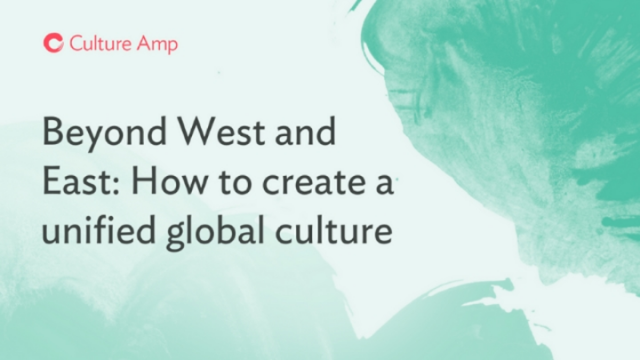 Beyond West and East: How to create a unifying global organisational culture