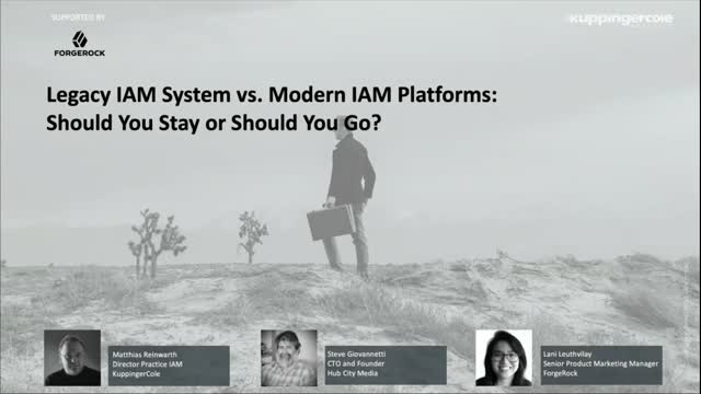 Legacy IAM System vs. Modern IAM Platforms - Should You Stay or Should You Go?