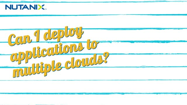 Nutanix Cloud Shack Episode 3: Deploying applications to multiple clouds