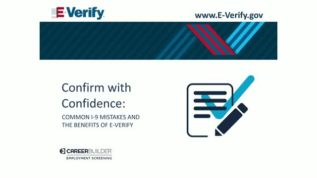Confirm with confidence: common I-9 mistakes and the benefits of E-Verify