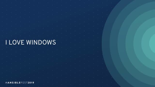 10 Things I Hate About You - Manage Windows Like Linux with Ansible