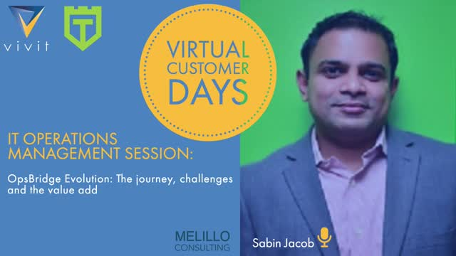 VCD ITOM: OpsBridge Evolution: The Journey, Challenges & the Value Add