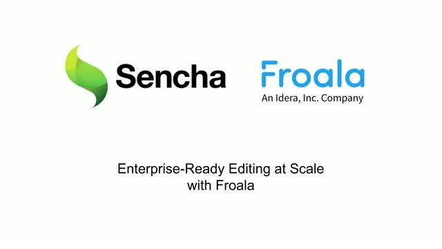 Sencha - Enterprise-Ready Editing at Scale with Froala