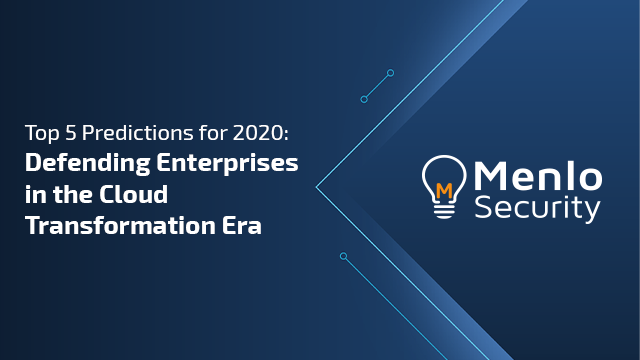 Top 5 Predictions 2020: Defending Enterprises in the Cloud Transformation Era