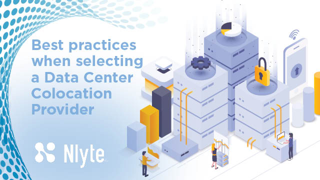 Best practices when selecting a Colocation Provider