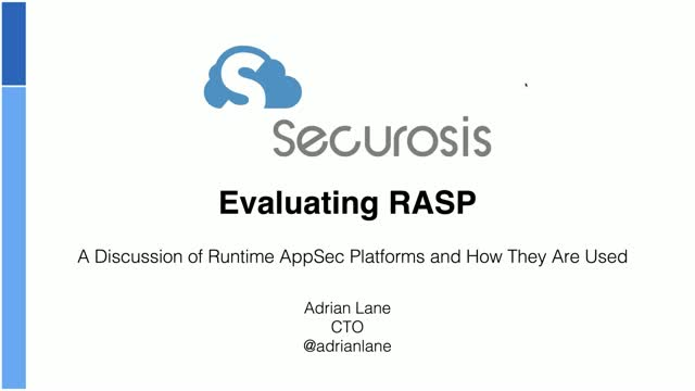 Evaluating RASP - A discussion of Runtime AppSec Platforms and how they are used