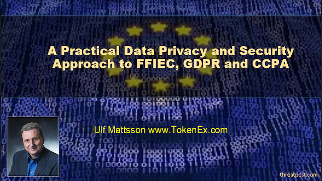 A Practical Data Privacy and Security Approach to FFIEC, GDPR and CCPA