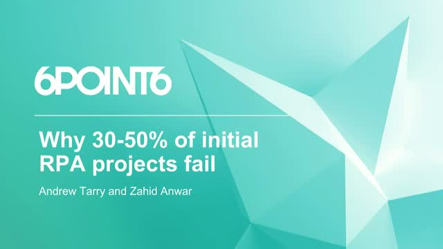 Why 30-50% of initial RPA projects fail