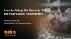 Webinar: Practical Guidelines to Security Policy for Your Cloud Environment
