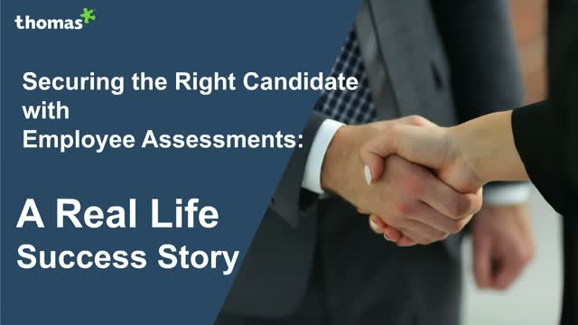 Securing the Right Candidate with Employee Assessments:A Real Life Success Story
