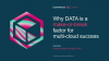 Why data is a make-or-break factor for multi-cloud success