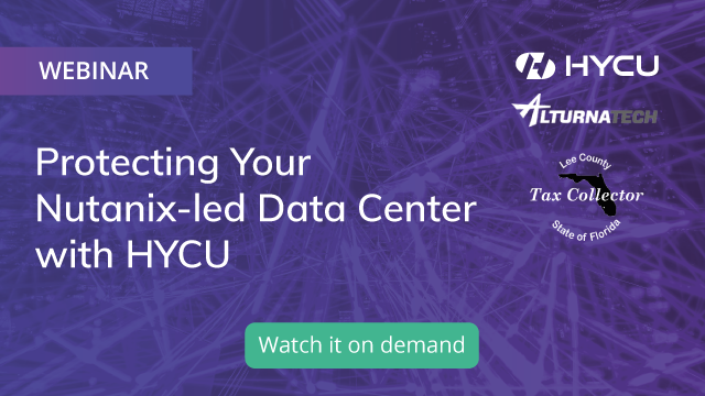 Protecting Your Nutanix-led Data Center with HYCU