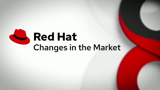 RHEL 8 – Changes in the Market