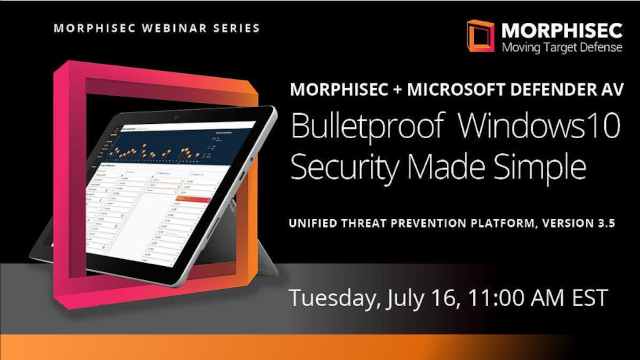 Bulletproof Windows 10 Security Made Simple—Morphisec version 3.5