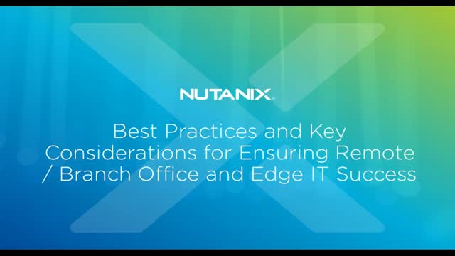 Best Practices and Key Considerations for Ensuring ROBO and Edge IT Success