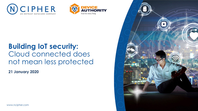 Webinar - Building IoT security: cloud connected does not mean less protected