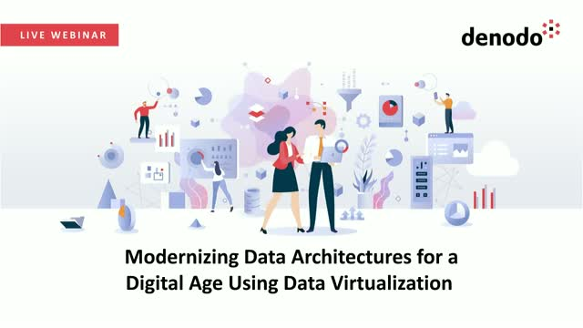 Modernizing Data Architectures for a Digital Age Using Data Virtualization