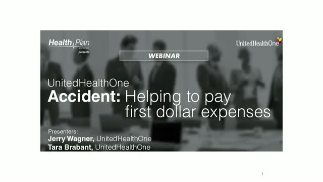 UnitedHealthOne Accident: Helping Pay First Dollar Expenses