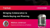Bringing Collaboration to Media Buying and Planning