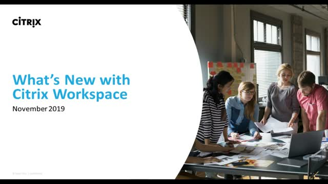 What's New and What's Next with Citrix Workspace