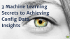 3 Machine Learning Secrets to Achieving Impossible Config Data Insights