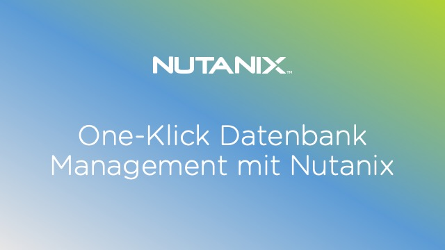 One-Klick Datenbank Management mit Nutanix