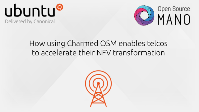 How using Charmed OSM helps telcos to accelerate their NFV transformation