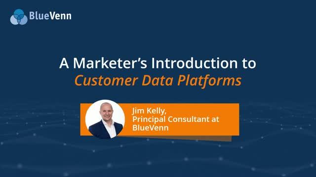 A Marketer's Introduction to Customer Data Platforms