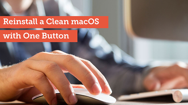 Reinstall a Clean macOS with One Button