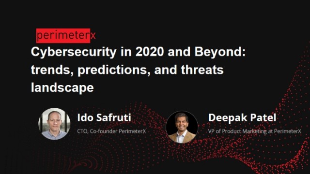 Cybersecurity in 2020 and Beyond: trends, predictions, and threats landscape