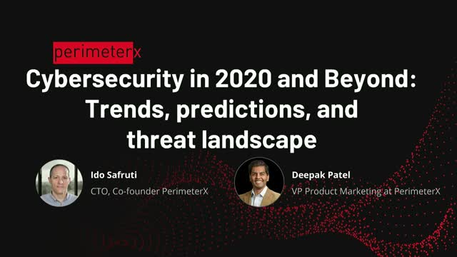 Cybersecurity in 2020 and Beyond: trends, predictions, and threat landscape