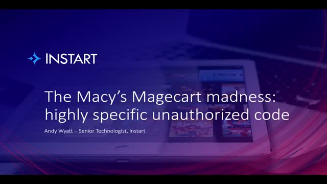 The Macy's Magecart madness: highly specific unauthorized code