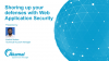 Shoring up your defenses with Web Application Security