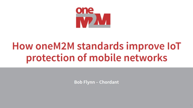 How oneM2M Standards Improve IoT Protection of Mobile Networks