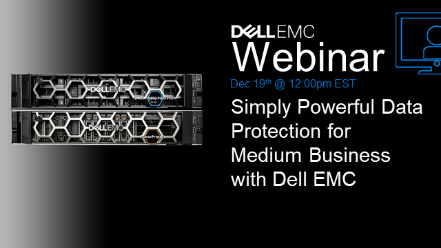 Simply Powerful Data Protection for Medium Business with Dell EMC