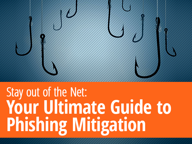 Your Ultimate Guide to Phishing Mitigation