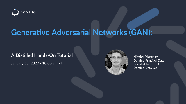 Generative Adversarial Networks (GAN): A Distilled Hands-On Tutorial