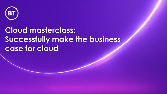 Cloud masterclass: Successfully make the business case for cloud